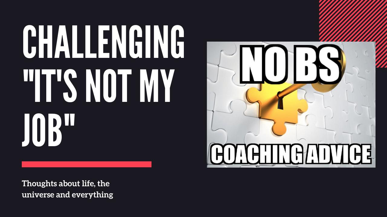 "Challenging ""It's Not My Job"""