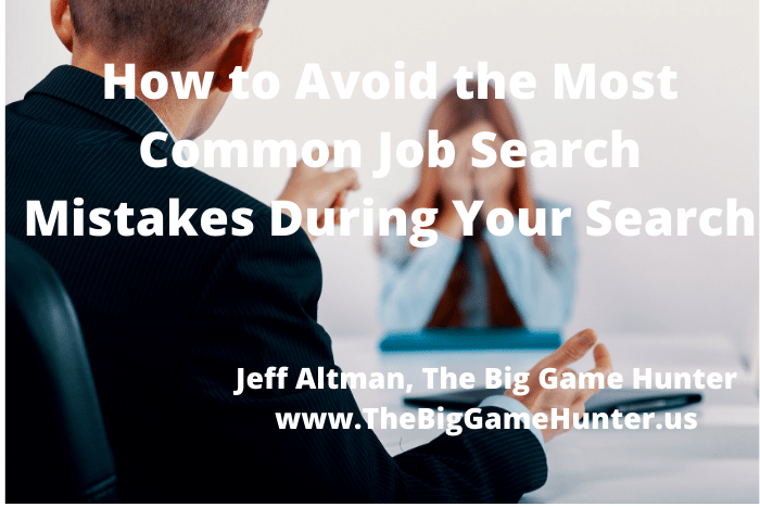 How to Avoid the Most Common Job Search Mistake During Your Search