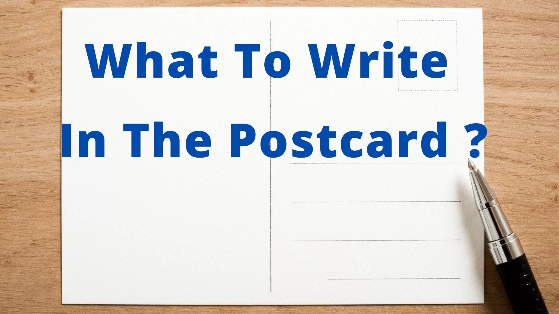 What To Write In The Postcard And How To Sign It Correctly