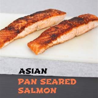 Asian Pan Seared Salmon