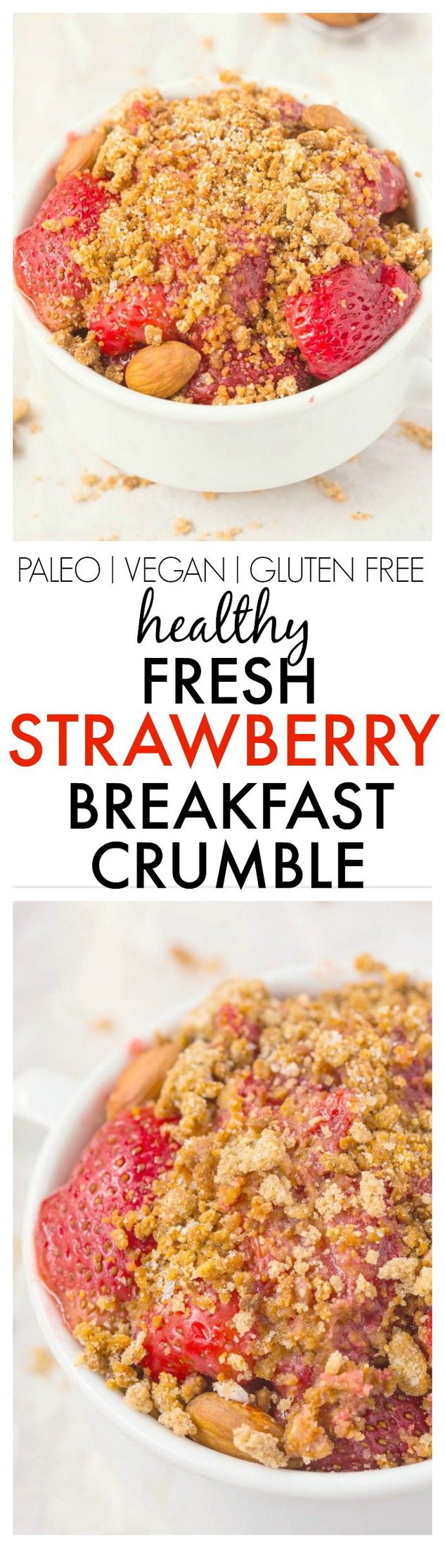 Healthy Fresh Strawberry Breakfast Crumble which can totally pass as dessert too- NO butter, oil, grains, white flour or sugar yet 100% delicious- SO EASY! {vegan, gluten free, paleo recipe}- thebigmansworld.com