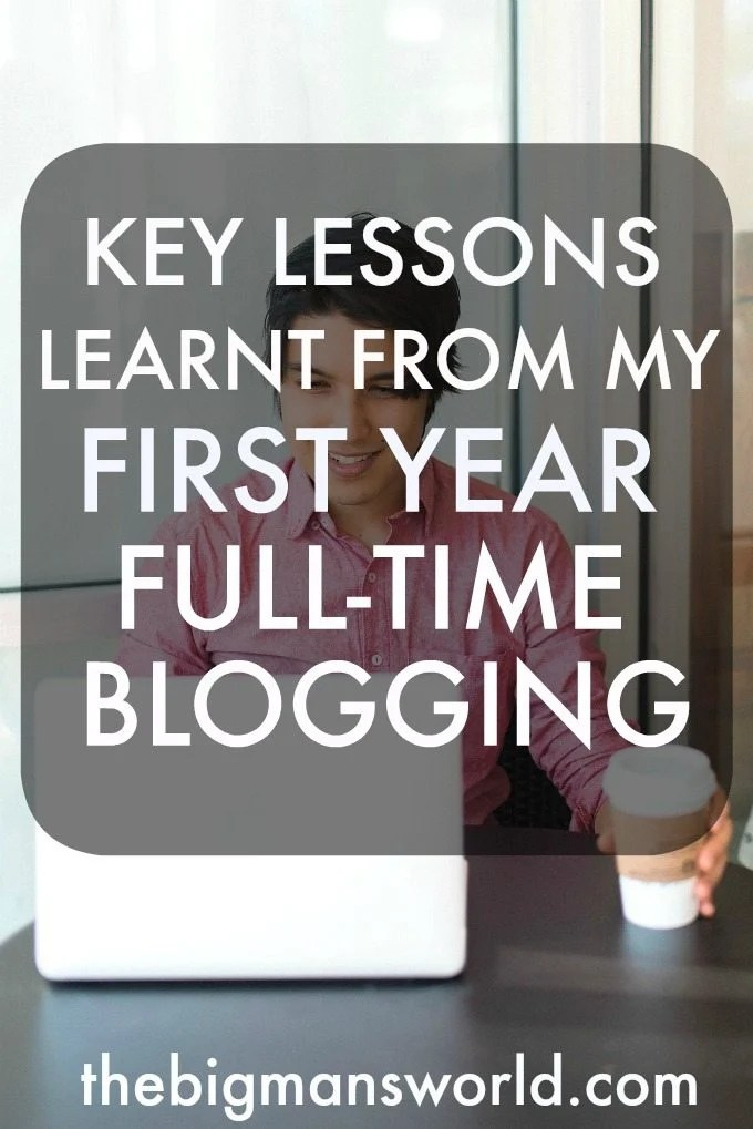 Key Lessons from my first year as a full-time blogger- thebigmansworld.com #blogging #blogchat