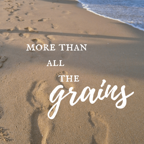 more than all the grains 4