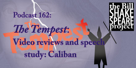 Podcast 162: The Tempest — Videos, and Caliban speech study shakespeare news The Shakespeare Standard theshakespearestandard.com shakespeare plays list play shakespeare