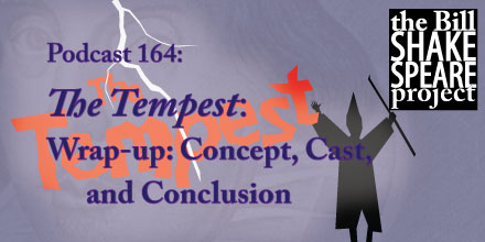 Podcast 164: The Tempest — Conclusion: Concept, Cast, and Wrap-up shakespeare news The Shakespeare Standard theshakespearestandard.com shakespeare plays list play shakespeare