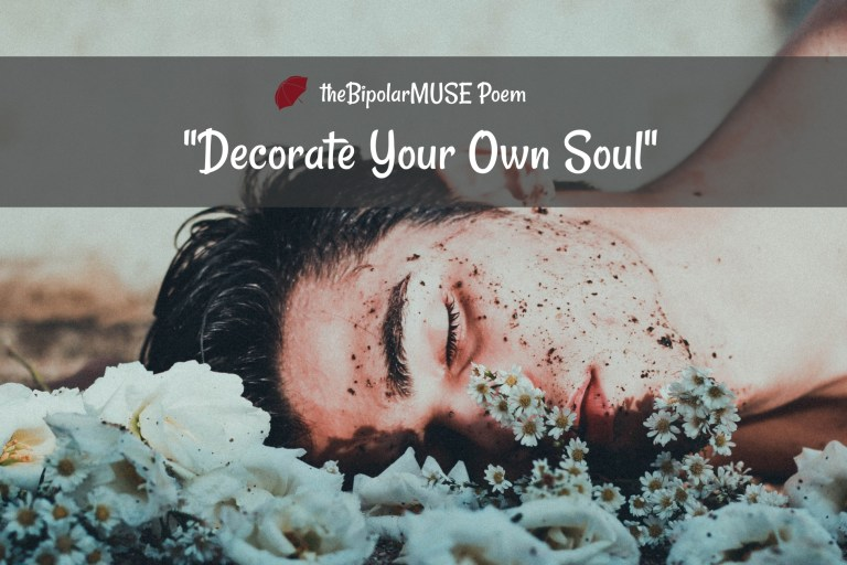 self-love poem Decorate Your Own Soul