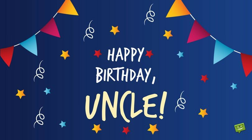 100 Best Happy Birthday Wishes For Uncle Of 2020