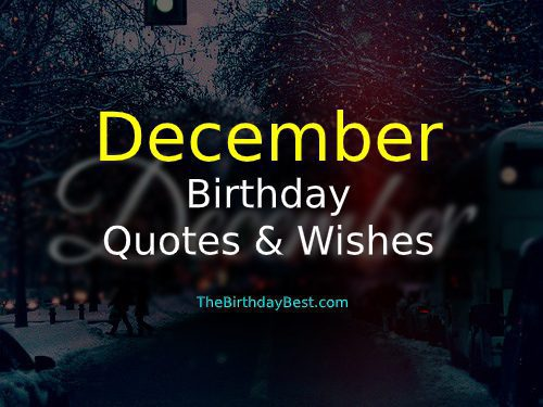 Birthday Quotes for Those Who Born in December