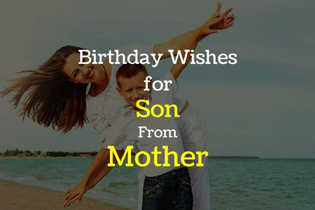 Brilliant 50 Heartfelt Birthday Wishes For Son From Mother Of 2020 Funny Birthday Cards Online Alyptdamsfinfo
