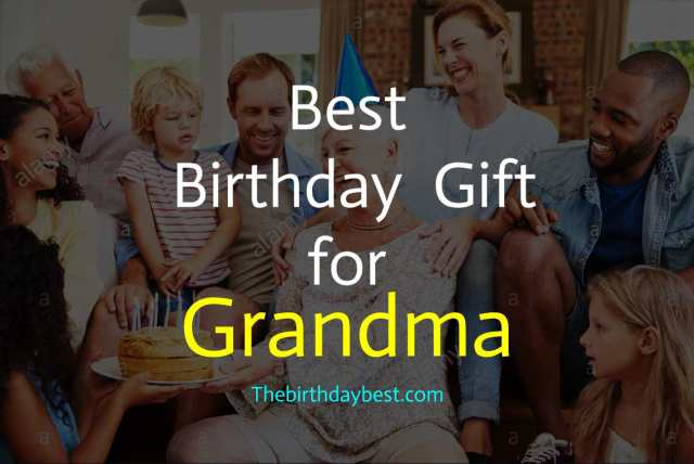 Best Birthday Gift for Grandma