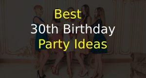 Best 30th Birthday Party Ideas