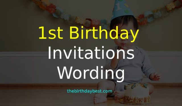1st Birthday Invitations wording