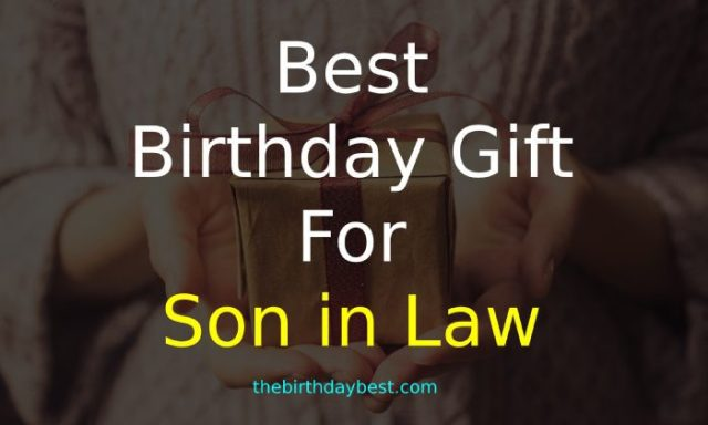 Best Birthday Gift for Son in Law