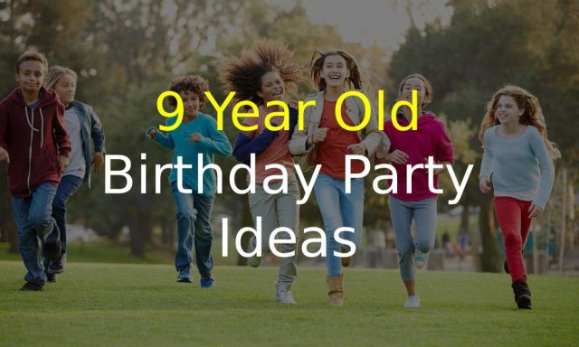 9 Year Old Birthday Party Ideas