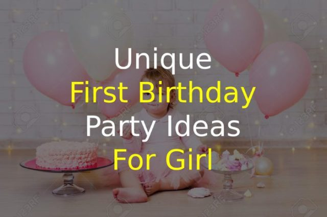 Unique First Birthday Party Ideas for Girl