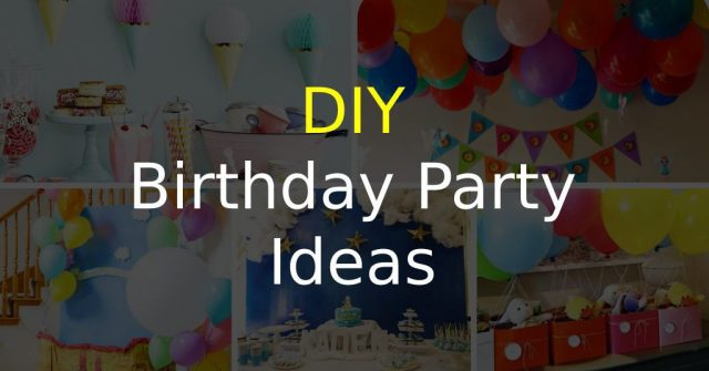 DIY Birthday Party Ideas