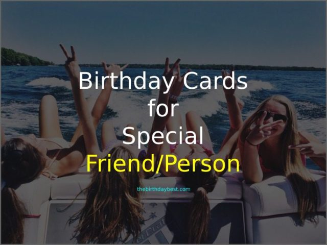 Birthday Cards for Special Friend