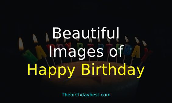 Beautiful Images of Happy Birthday
