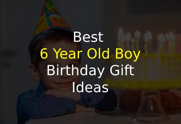 6 Year Old Boy Birthday Gift Ideas