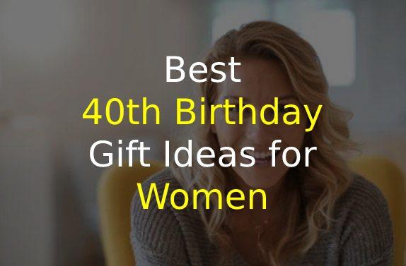 40th Birthday Gift Ideas for Women