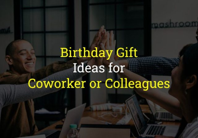 Birthday Gift Ideas for Coworker