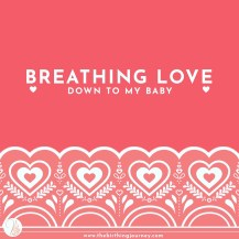The Birthing Journey Birth Affirmation Breathing Love Down