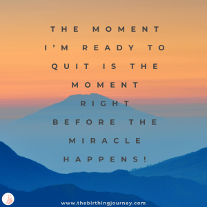 The Birthing Journey Birth Affirmation Don't Quit