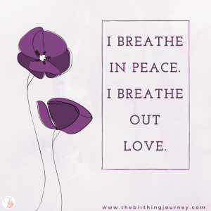 The Birthing Journey Birth Affirmation Breathe in Peace