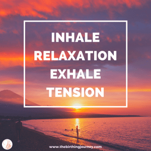The Birthing Journey Birth Affirmation Inhale Relaxation Exhale Tension