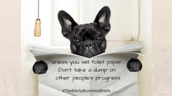Unless you sell toilet paper