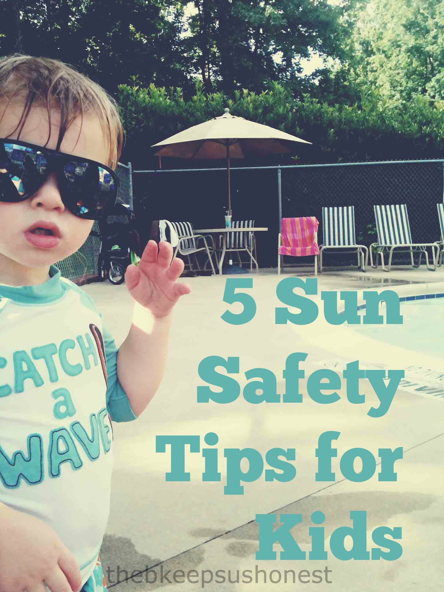 Sun Safety Tips For Kids The B Keeps Us Honest