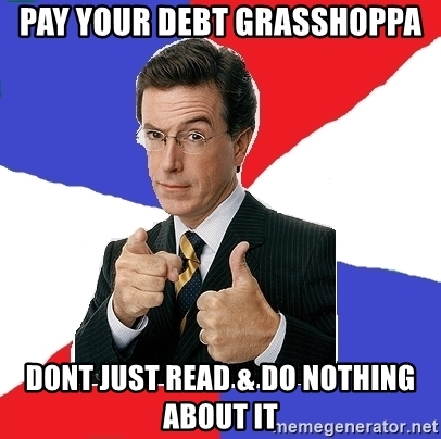 pay-your-debt-grasshoppa-dont-just-read-do-nothing-about-it