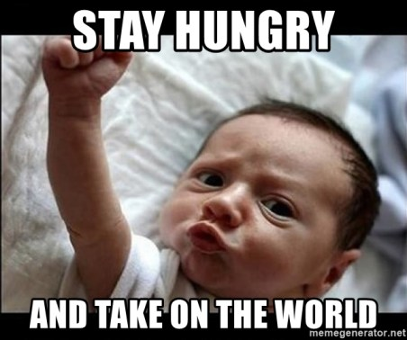 stay-hungry-and-take-on-the-world