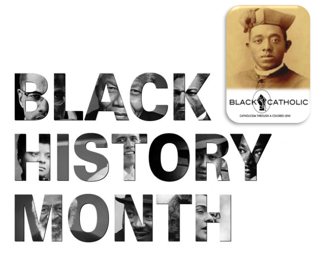 Happy Black History Month 2020 from BLACKCATHOLIC!
