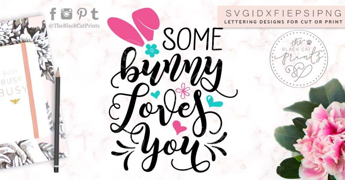 Download Some bunny loves you SVG DXF PNG EPS ⋆ TheBlackCatPrints