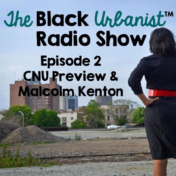 Episode 2 CNU Preview and Malcolm Kenton