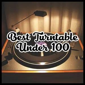 Best Turntable Under 100