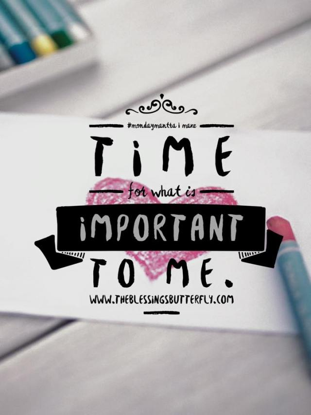 I make time for what is important to me
