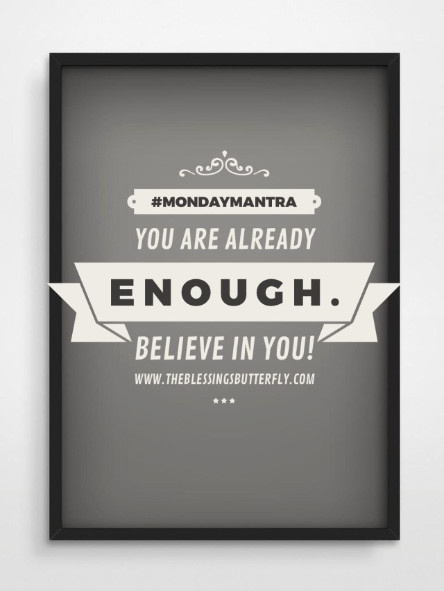 You are already enough. Believe in You!