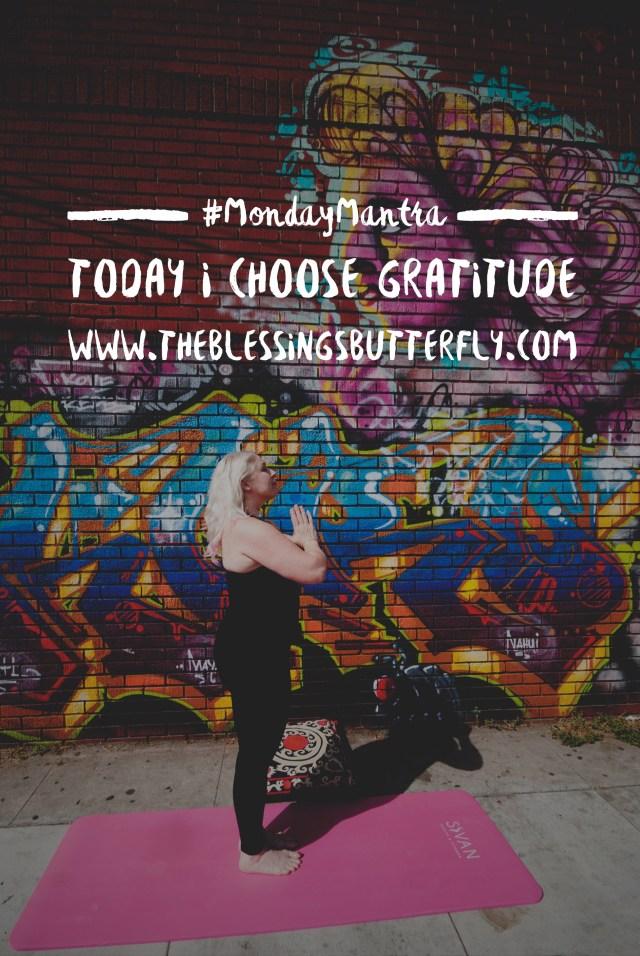 Today I choose Gratitude.