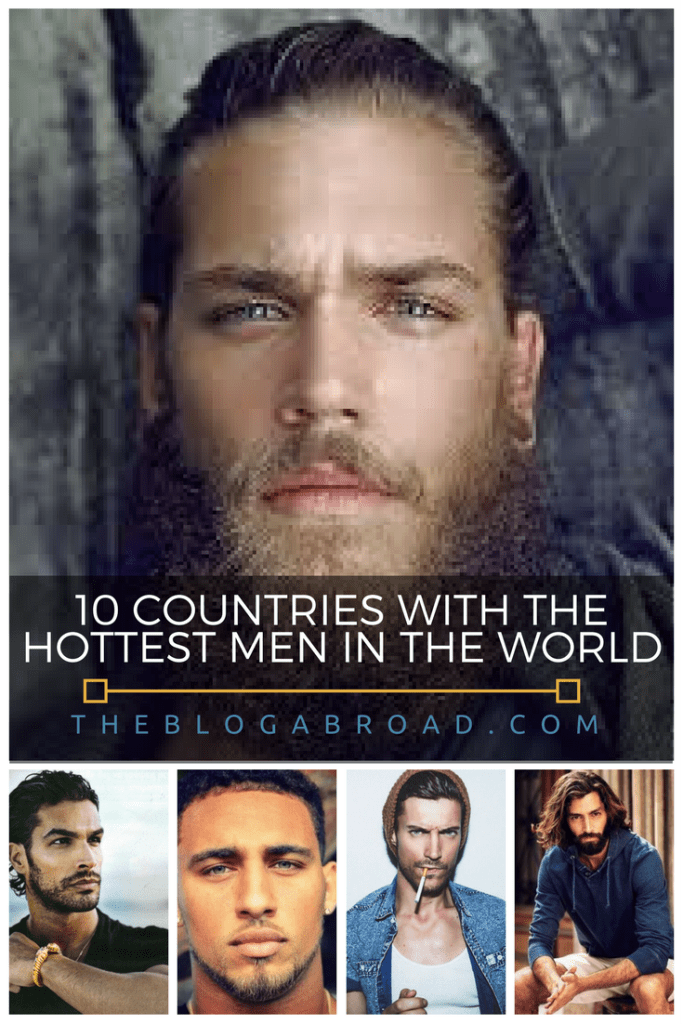 10 Countries With The Hottest Men In The World | TheBlogAbroad.com