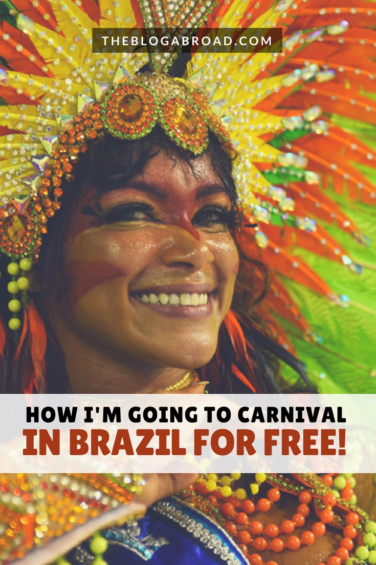 How I'm Going to Carnival in Brazil For Free! | TheBlogAbroad.com