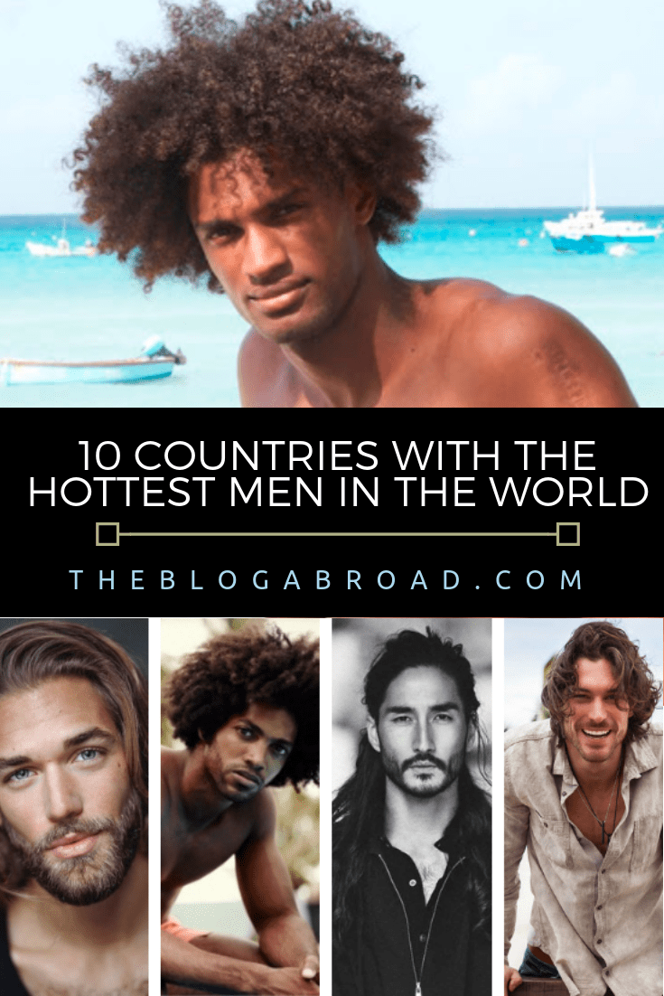 Top 10 Countries with the Hottest Men in the World | The Blog Abroad