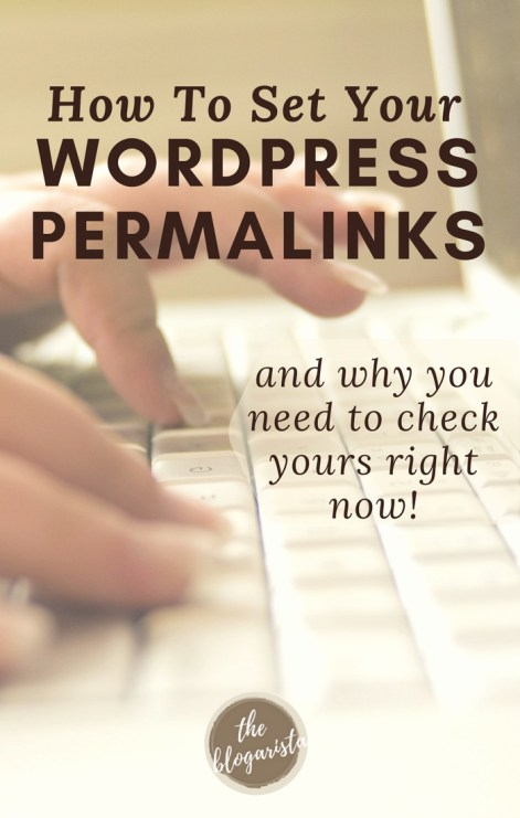 How to set WordPress permalinks and why it's so important.