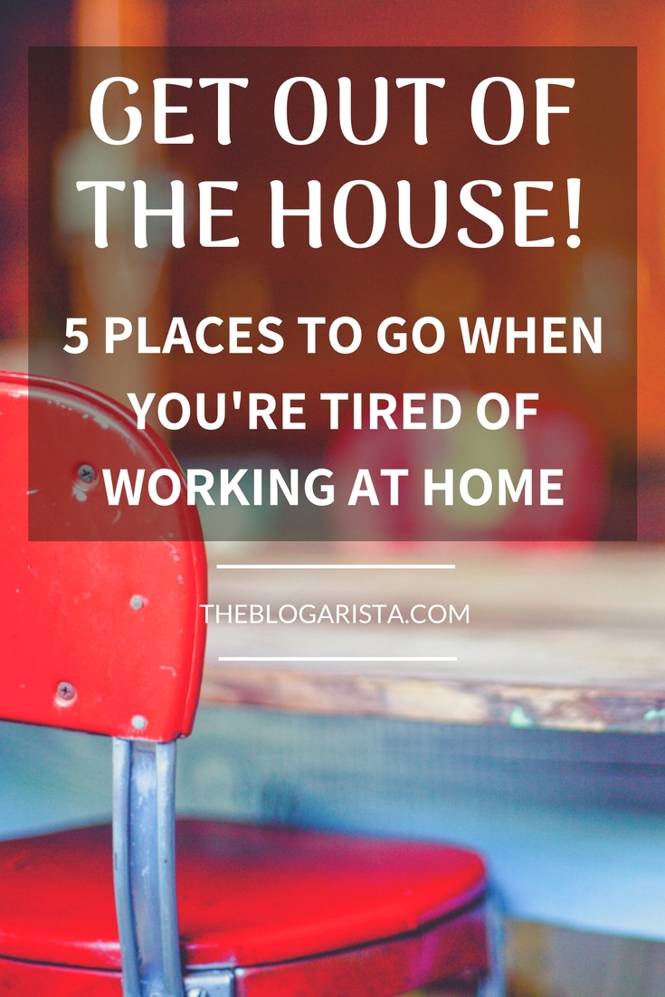 Get out of the house! 5 places to go when you're tired of working at home. text overlaying image of red chair at a wooden table