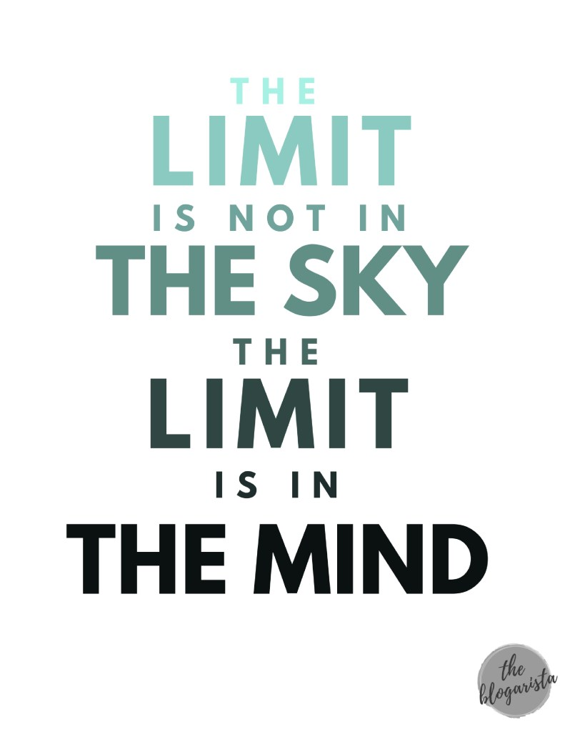 text: the limit is not in the sky, the limit is in the mind