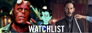 The Watchlist: Episode 3 – Hellboy & John Wick