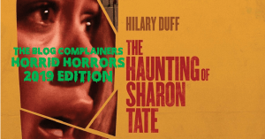 Horrid Horrors 2019 – Final Week: The Haunting of Sharon Tate