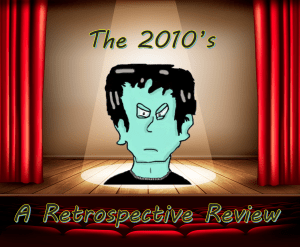 The 2010's: Retrospective Review