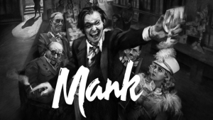 Mank is an ambitious little film.